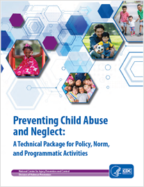 Preventing Child Abuse & Neglect: A Technical Package for Policy, Norm & Programmatic Activities
